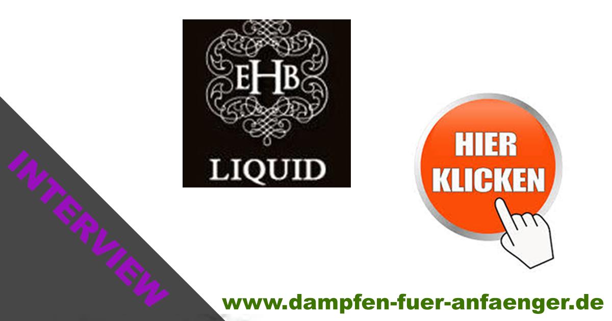 EHB Liquid Interview